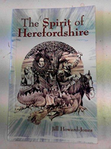 The Spirit of Herefordshire: Jones, Jill Howard