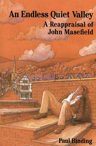 9781873827352: An Endless Quiet Valley: John Masefield: a Re-evaluation
