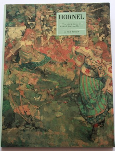 Hornel: The Life and Work of E.A.Hornel (Scottish Painters) (1873830149) by Bill Smith