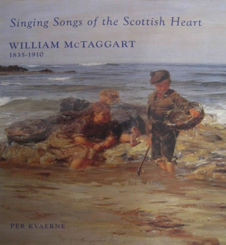 William McTaggart, 1835-1910: Singing Songs of the: Kvrne, Per;McTaggart, William