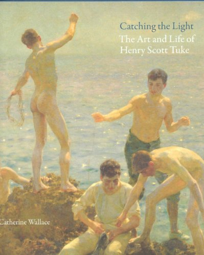 Catching the Light: Henry Scott Tuke: The: Catherine Wallace