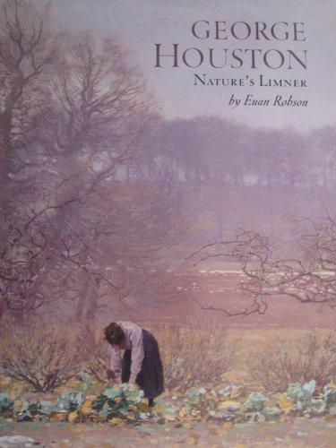 George Houston: Nature's Limner: Euan Robson