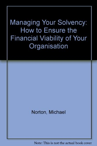 9781873860281: Managing Your Solvency: How to Ensure the Financial Viability of Your Organisation