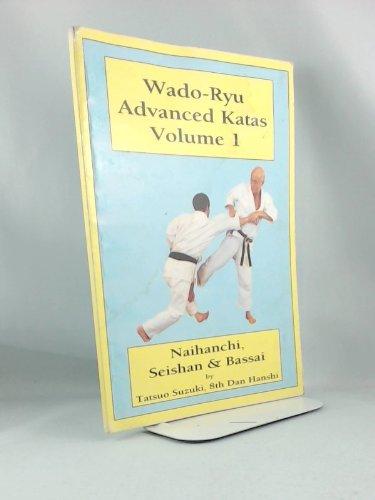 9781873861004: Wado-Ryu Advanced Katas - Volume 1 Naihamchi, Seishan and Bassai