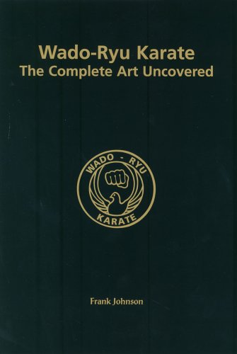 9781873861042: Wado-Ryu Karate: The Complete Art Uncovered