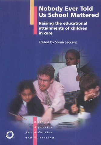 9781873868980: No One Ever Told Us School Mattered: Raising the Educational Attainments of Children in Public Care