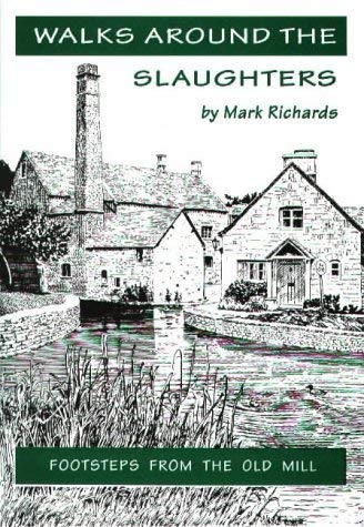 Walks Around the Slaughters: Footsteps from the Old Mill (Walkabout) (1873877129) by Richards, Mark