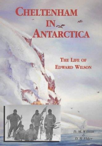 9781873877456: Cheltenham in Antarctica: The Life of Edward Wilson