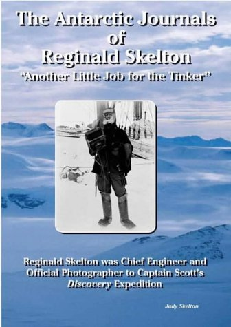 "The Antarctic Journals of Reginald Skelton, ""Another Little Job for the Tinker"": Skelton,..."