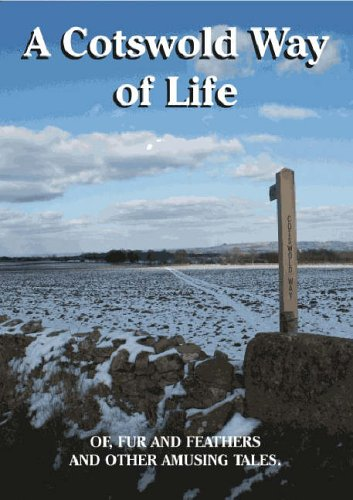 9781873877739: A Cotswold Way of Life: Of, Fur and Feathers and Other Amusing Tales (Driveabout)