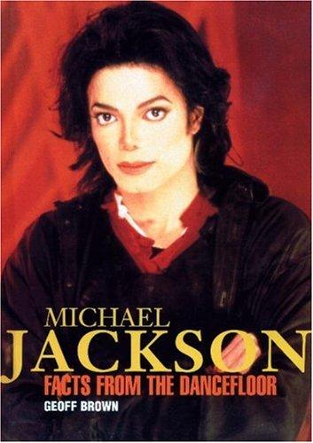 Michael Jackson: Facts from the Dancefloor: Brown, Geoff