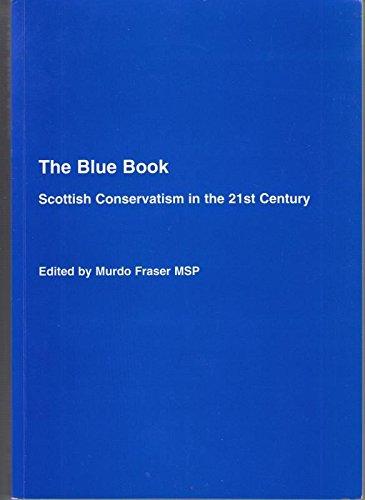 The Blue Book: Scottish Conservatism in the: Murdo Fraser MSP