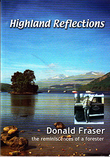 9781873891803: Highland reflections. the reminiscences of a forester / Donald Fraser.
