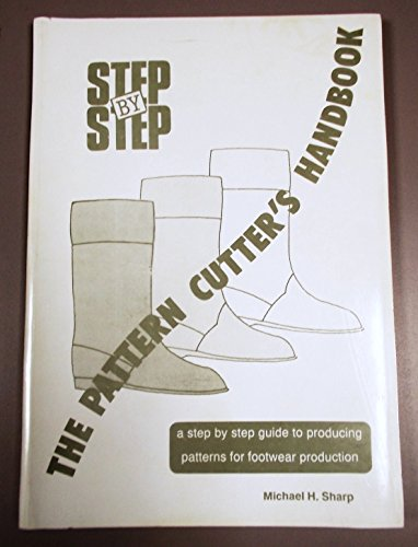9781873905012: Pattern Cutter's Handbook: A Step-by-step Guide to Producing Patterns for Footwear Production