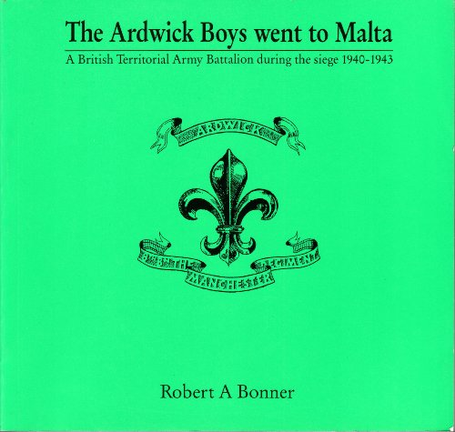 9781873907054: The Ardwick Boys Went to Malta: 8th (Ardwick) Battalion the Manchester Regiment (TA) - An Illustrated Record