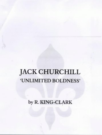 9781873907061: Jack Churchill: Unlimited Boldness