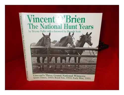 Vincent O'Brien. The National Hunt Years.: FULLER Bryony.