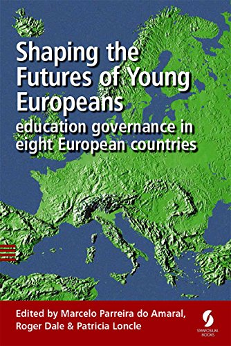 9781873927625: Shaping the Futures of Young Europeans: education governance in eight European countries