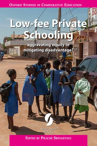 9781873927915: Low-fee Private Schooling: aggravating equity or mitigating disadvantage? (Oxford Studies in Comparative Education)