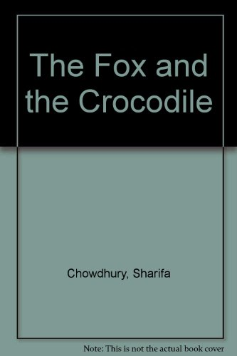 The Fox and the Crocodile (Bilingual Edition): Xaange, Ahmed Artan; Chowdhury, Sharifa; McParland, ...