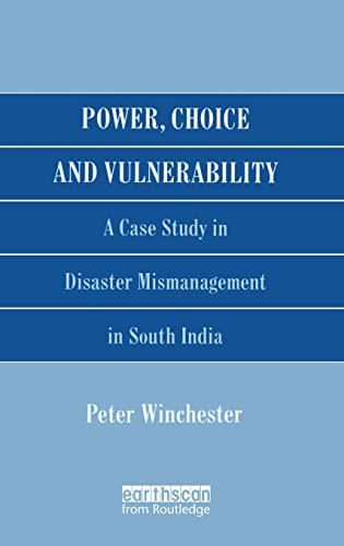 9781873936054: Power, Choice and Vulnerability: A Case Study in Disaster Mismanagement in South India