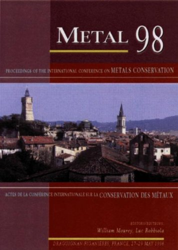 9781873936825: Metal 98: Proceedings of the International Conference on Metals Conservation, Draguignan, France, May 1998