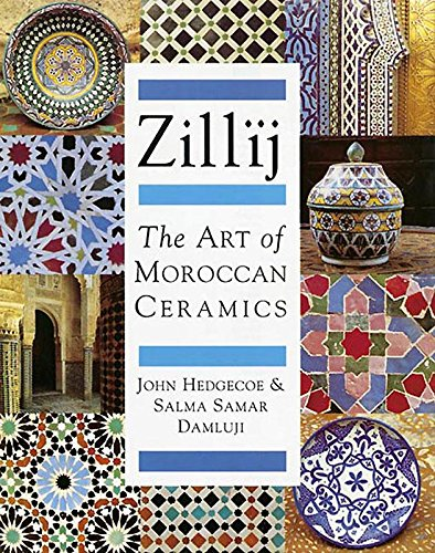 Zillij: Art of Moroccan Ceramics: S.Samar Damluji