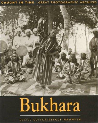 Bukhara: Caught in Time: Nedvetsky, Andrei G.; Naumkin, Vitaly [Editor]