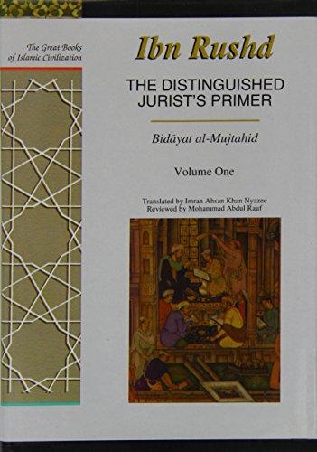 9781873938133: 001: The Distinguished Jurist's Primer Volume I: Bidayat al-Mujtahid wa Nihayat al-Muqtasid (Great Books of Islamic Civilization)
