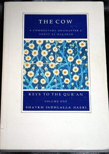 9781873938331: The Cow: Commentaries on Selected Chapters of the Qur'an (Keys to the Quran)