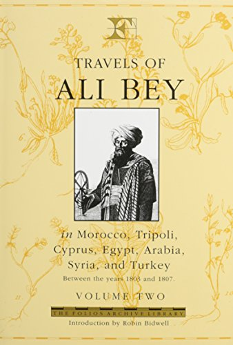 Travels of Ali Bey: In Morocco, Tripoli, Cyprus, Egypt, Arabia, Syria and Turkey, Between The Years...