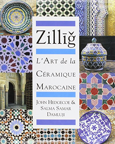 9781873938492: Zillij: The Art of Moroccan Ceramics