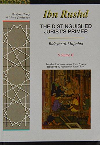 9781873938935: The Distinguished Jurist's Primer: A Translation of Bidayat Al-Mujtahid, Vol. 2 (The Great Books of Islamic Civilization)