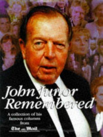 John Junor Remembered: Junor, John