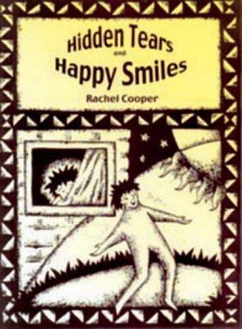 Hidden Tears and Happy Smiles (Paperback): Rachel Cooper