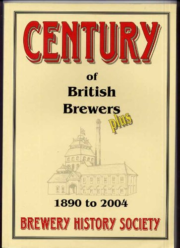 9781873966112: A Century of British Brewers, Plus, 1890 to 2004
