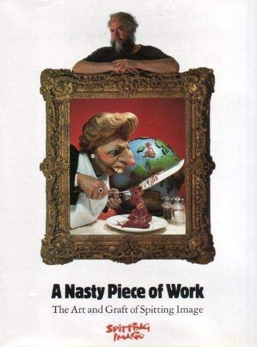A NASTY PIECE OF WORK: THE ART AND GRAFT OF SPITTING IMAGE.