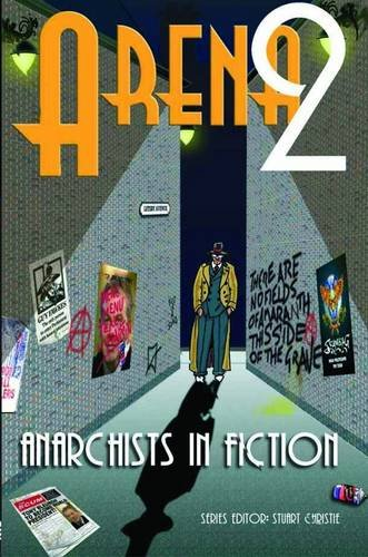 Arena 2: 2: Anarchists in Fiction (Paperback): David Weir, Michael