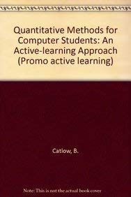 Quantitative Methods for Computer Students: An Active-learning: Catlow, B.