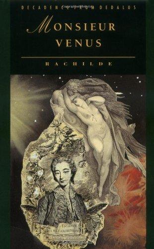 Monsieur Venus (Decadence from Dedalus) (1873982208) by Rachilde; Heron, Liz