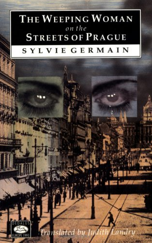 The Weeping Woman on the Streets of Prague (Dedalus Europe 1992-95) (1873982704) by Germain, Sylvie