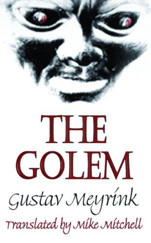 The Golem: Meyrink, Gustav; Mitchell, Mike (translator)