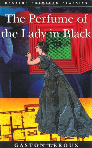 The Perfume of the Lady in Black (Dedalus European Classics Series)