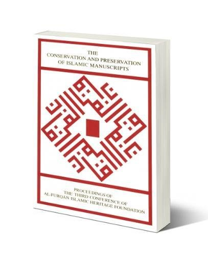 The Conservation and Preservation of Islamic Manuscripts.: Ibish, Yusuf &