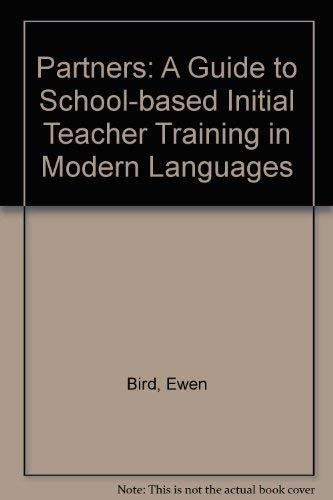 Partners: A Guide to School-based Initial Teacher Training in Modern Languages (9781874016168) by Ewen Bird; Mike Grenfell; Vee Harris; Barry Jones; Valerie Stone