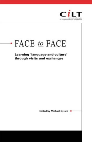 Face to Face: Learning Language-and-Culture Through Exchanges: Byram, Michael