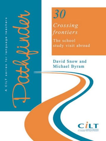 Crossing Frontiers: The School Study Visit Abroad: David Snow, Michael