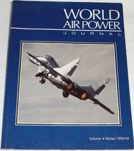 9781874023067: World Air Power Journal, Vol. 4, Winter 1990/91: Focus Aircraft: Mikoyan Mig-29 `Fulcrum' - the Soviet Union's Superfighter Vol 4