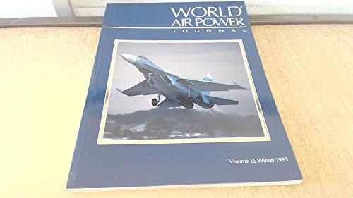 9781874023340: World Air Power Journal, Vol. 15, Winter 1993