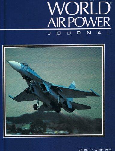 9781874023357: World Air Power Journal, Vol. 15, Winter 1993